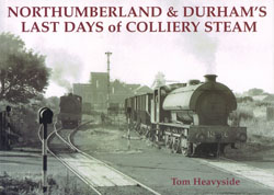 Stenlake Publishing Ltd ' Northumberland & Durham's Last Days of Colliery Steam '